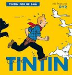 Tintin for de små: En bog om dyr (Tintin for de små)
