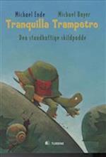 Tranquilla Trampetro, den standhaftige skildpadde