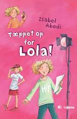 Tæppet op for Lola! (Serien om Lola, nr. 4)
