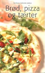Brød, pizza og tærter (Det finere italienske køkken)