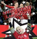 Axels første landskamp