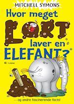 Hvor meget lort laver en elefant?. og andre fascinerende facts!
