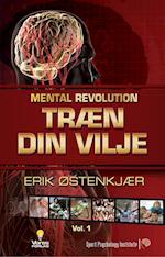 Træn din vilje (Mental Revolution, nr. 1)