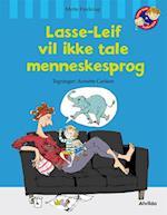 Lasse-Leif vil ikke tale menneskesprog (Lasse-Leif & Luske-Lise)