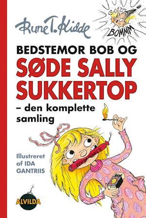 Bedstemor Bob og søde Sally Sukkertop - den komplette samling