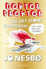 Doktor Proktor og det store guldrøveri (Doktor Proktor, nr. 4)