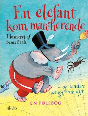 Bog, papbog En elefant kom marcherende - og andre sange om dyr af Bente Bech