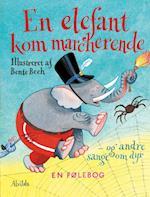 En elefant kom marcherende - og andre sange om dyr