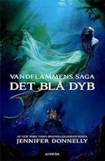 Det blå dyb (Vandflammens saga, nr. 1)