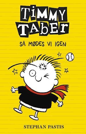 Timmy Taber - så mødes vi igen