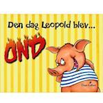 Den dag Leopold blev ond (Leopold)