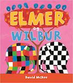 Elmer og Wilbur af David McKee