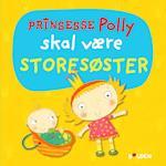 Prinsesse Polly skal være storesøster (Sørøver Sam og Prinsesse Polly)