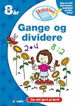 Skoleklar Lektiehjælper: Gange og dividere (Skoleklar Lektiehjælper)