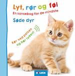 Lyt, rør og føl: Søde dyr (Lyt rør og føl)