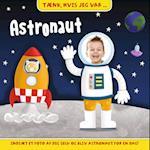 Tænk, hvis jeg var astronaut