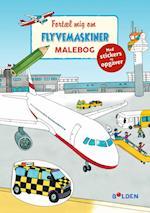 Fortæl mig om flyvemaskiner: malebog m/stickers