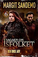 Isfolket 06 - Den onde arv (Sagaen om Isfolket, nr. 6)