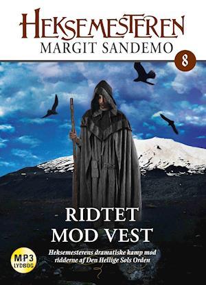 Heksemesteren 08 - Ridtet mod vest af Margit Sandemo