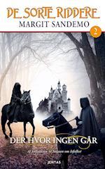 De sorte riddere 2 - Der hvor ingen går (De sorte riddere, nr. 2)