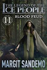 The Ice People 11 - Blood Feud (Legend of the Ice People, nr. 11)