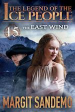 The Ice People 15 - East Wind (Legend of the Ice People, nr. 15)