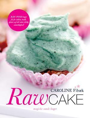 Bog hæftet Raw cake af Caroline Fibæk
