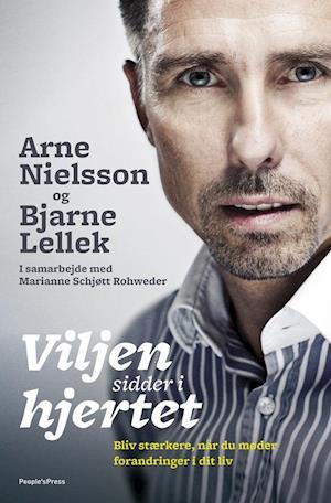 Bog, paperback Viljen sidder i hjertet af Arne Nielsson, Bjarne Lellek, Marianne Rohweder