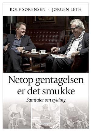 Bog indbundet Netop gentagelsen er det smukke af Jørgen Leth i samarbejde med Flemming Toft Rolf Sørensen