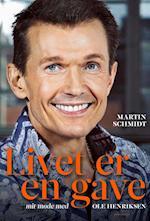 Livet er en gave af Ole Henriksen, Martin Schmidt