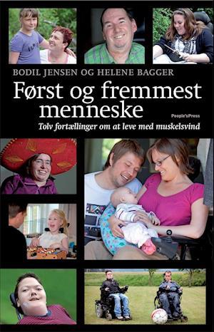 Bog, hardback Først og fremmest menneske af Bodil Jensen, Helene Bagger