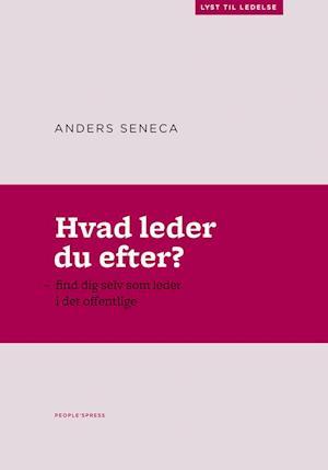 Bog, indbundet Hvad leder du efter? af Anders Seneca