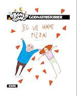Jeg vil have pizza!