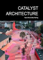 Catalyst Architecture (Art and Urbanism, nr. 5)