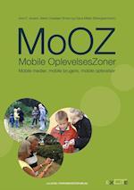 MoOZ – Mobile OplevelsesZoner af Lars Konzack, Connie Svabo, Jesper Christensen