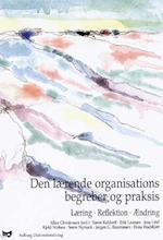 Den Lærende organisations begreber og praksis
