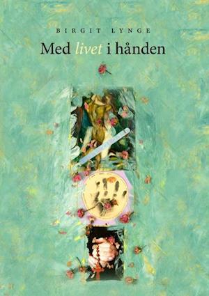 Bog paperback Med livet i hånden af Birgit Lynge