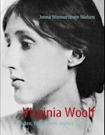 Virginia Woolf - kvinden, forfatteren, myten af Jonna Wennerstrøm Nielsen