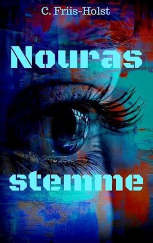 Bog, hæftet Nouras stemme af Connie Friis-Holst