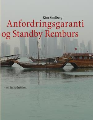 Anfordringsgaranti og Standby Remburs - en introduktion