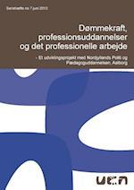 Dømmekraft, professionsuddannelser og det profesionelle arbejde (Seriehæfte, nr. 7)