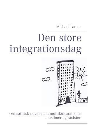 Den store integrationsdag af Michael Larsen