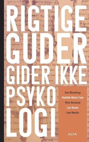 Bog, hæftet Rigtige guder gider ikke psykologi af Jens Blendstrup, Lone Hørslev, Mathilde Walter Clark