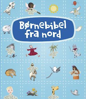 Bog, indbundet Børnebibel fra nord af Gro Dahle, Hanne Kvist, Jens Blendstrup