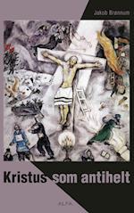 Kristus som antihelt af Jakob Brønnum