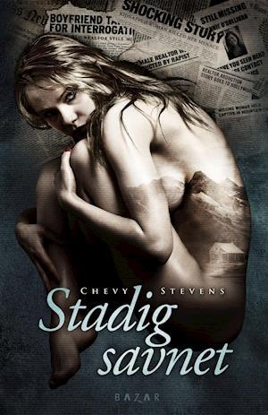 Bog, indbundet Stadig savnet af Chevy Stevens