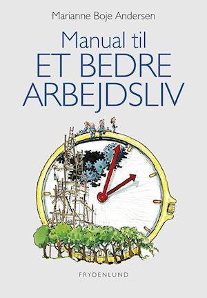 Bog, hæftet Manual til et bedre arbejdsliv af Marianne Boje Andersen
