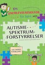 En overlevelsesguide for børn med autisme-spektrum-forstyrrelser. (og deres forældre)