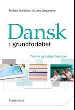Dansk i grundforløbet - tekster og faglige begreber