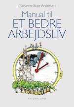 Manual til et bedre arbejdsliv af Marianne Boje Andersen